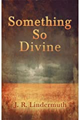 Something So Divine Kindle Edition