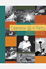 Experience Life in Poetry: Random Life Observations, Parenthood and Growing-up Kindle Edition
