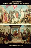 A History of Christian-Muslim Relations