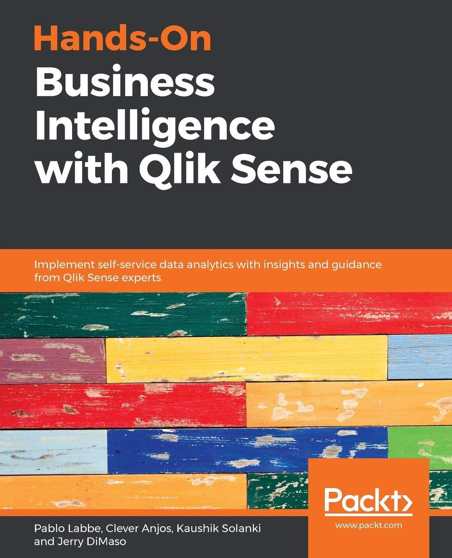Hands-On Business Intelligence with Qlik Sense: Kaushik