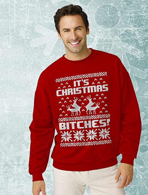 Amazon.com: It's Christmas Bitches Ugly Sweater Humping Reindeer Funny  Sweatshirt: Clothing