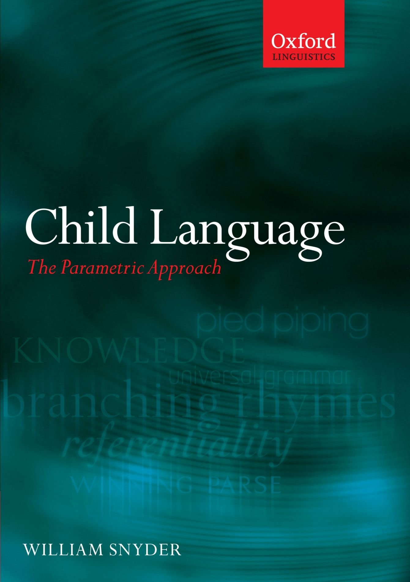 Child Language: The Parametric Approach (Oxford Linguistics)