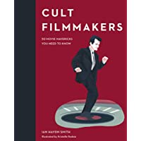Cult Filmmakers: 50 movie mavericks you need to know