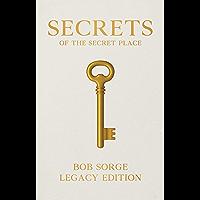 Secrets of the Secret Place Legacy Edition (English Edition)