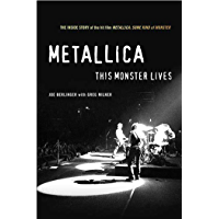 Metallica: This Monster Lives: The Inside Story of Some Kind of Monster (English Edition)