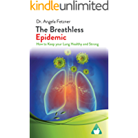 The Breathless Epidemic: How to Keep your Lung Healthy and Strong
