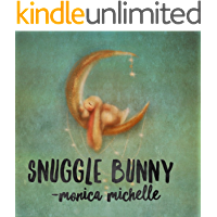 Snuggle Bunny: A Bedtime Story For Your Little Rabbit To Learn To Go Through A Bedtime Routine: Baby Bunny's Bedtime