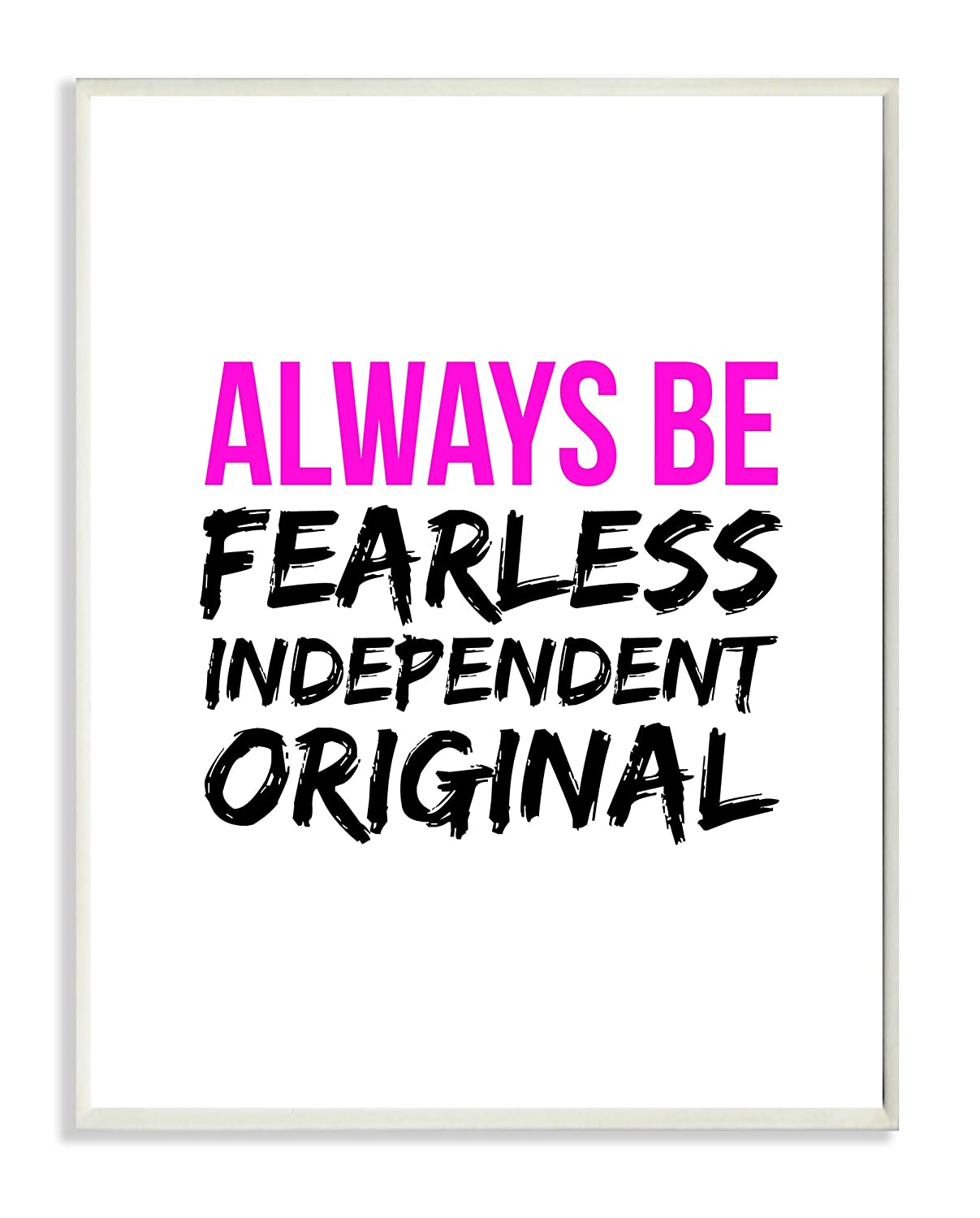 The Stupell Home Decor Collection lulusimonSTUDIO Always Be Fearless Independent Original Boutique Chic Wall Plaque