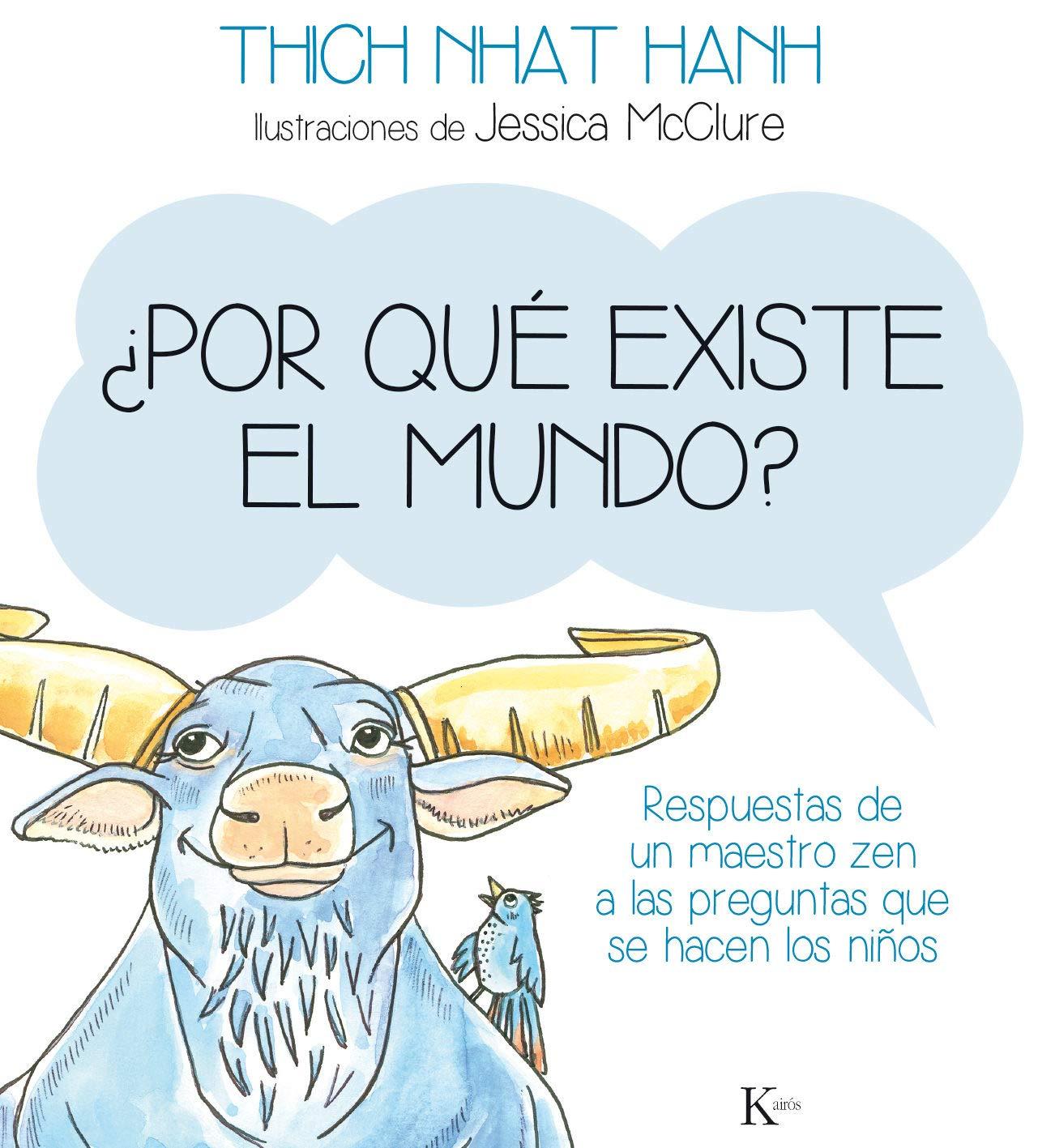 ¿Por qué existe el mundo?: Respuestas de un maestro zen a las preguntas que se hacen los niños (Spanish Edition)