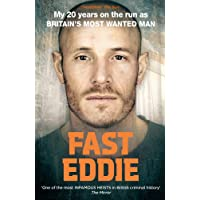 Fast Eddie: My 20 Years on the Run as Britain's Most Wanted Man