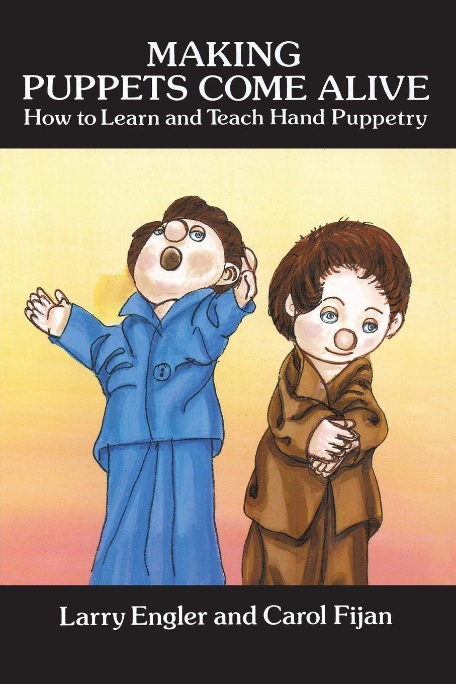 Making Puppets Come Alive  How To Learn And Teach Hand Puppetry  Dover Craft Books