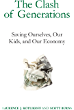 The Clash of Generations: Saving Ourselves, Our Kids, and Our Economy (MIT Press)