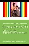 Spirituelles EMDR: Leitfaden für meine fortgeschrittenen Schüler/-innen (Transzendentes Bewusstsein von Spirituelle Meisterin Ayleen 2)