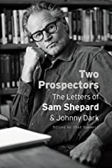 Two Prospectors: The Letters of Sam Shepard and Johnny Dark (Southwestern Writers Collection) Paperback