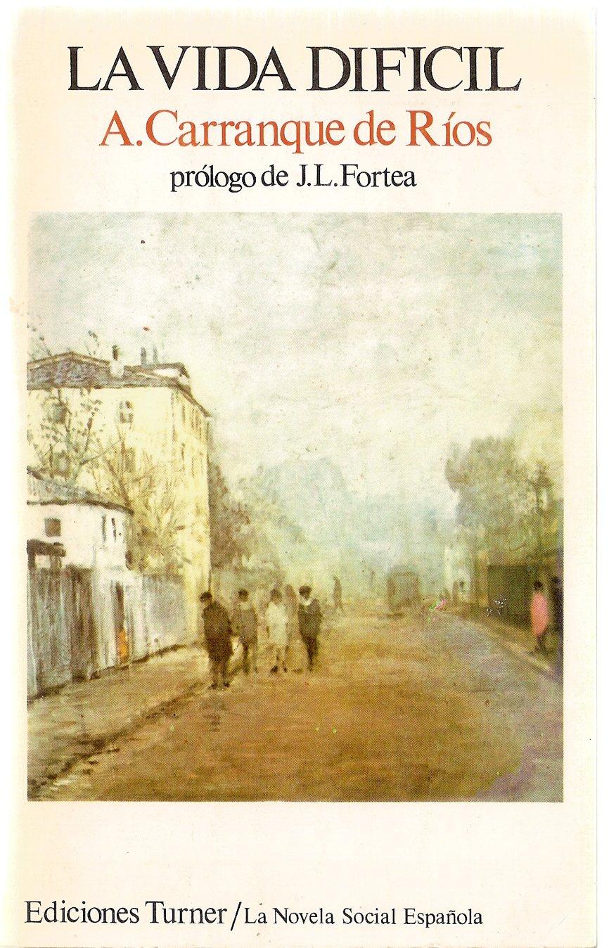 Vida dificil (La novela social española): Amazon.es: Carranque de Ríos, Andrés: Libros