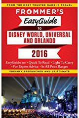 Frommer's EasyGuide to Disney World, Universal and Orlando 2016 (Easy Guides) Paperback