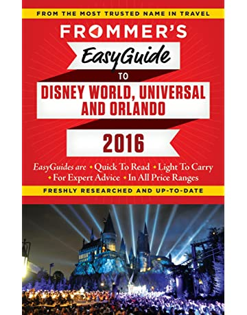 Frommers EasyGuide to Disney World, Universal and Orlando 2016 (Easy Guides)