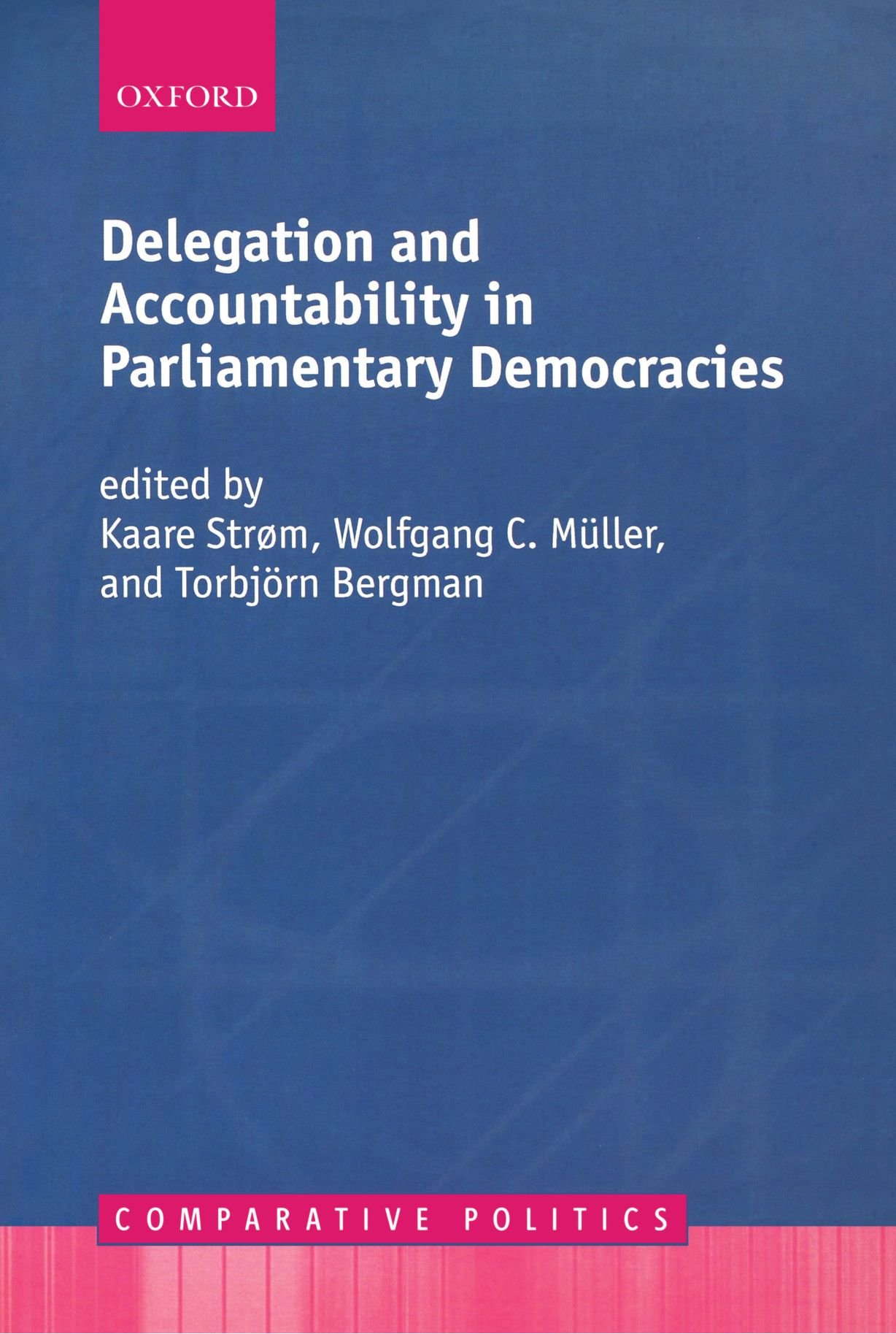 Delegation and Accountability in Parliamentary Democracies (Counterpoints: Cognition, Memory, and Language)
