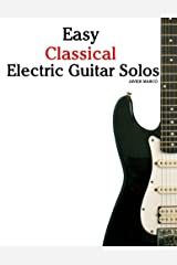 Easy Classical Electric Guitar Solos: Featuring music of Brahms, Mozart, Beethoven, Tchaikovsky and others. In Standard Notation and Tablature. Kindle Edition