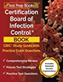 Certification Board of Infection Control Book: CBIC Study Guide and Practice Exam Questions [Includes Detailed Answer…