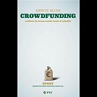 Crowdfunding: realiseer je droom zonder bank of subsidie