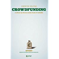 Crowdfunding: realiseer je droom zonder bank of subsidie