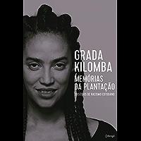 Memórias da plantação: episódios de racismo cotidiano