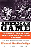 America's Game: The Epic Story of How Pro Football Captured a Nation (Vintage)