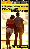 A Fórmula Perfeita para um Primeiro Encontro (Portuguese Edition)