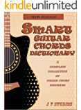 Smart Guitar Chords Dictionary: A Complete Collection Of Guitar Chord Diagrams. (English Edition)