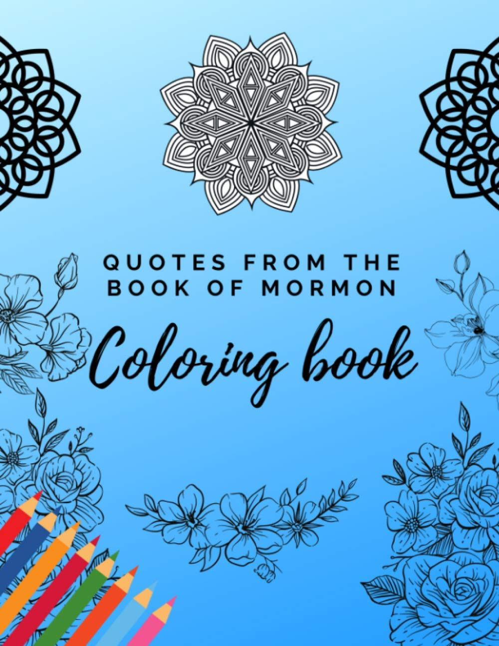 Amazon Com Quotes From The Book Of Mormon Coloring Book Lds Coloring Pages For Adults And Teens 9798550536223 Publishing Spiritualgifts Santos Gustavo Books