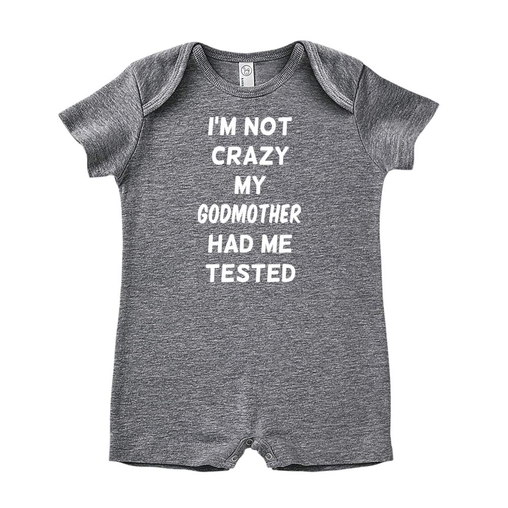 Baby Romper Im Not Crazy My Godmother Had Me Tested
