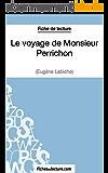 Le voyage de Monsieur Perrichon d'Eugène Labiche (Fiche de lecture): Analyse complète de l'oeuvre