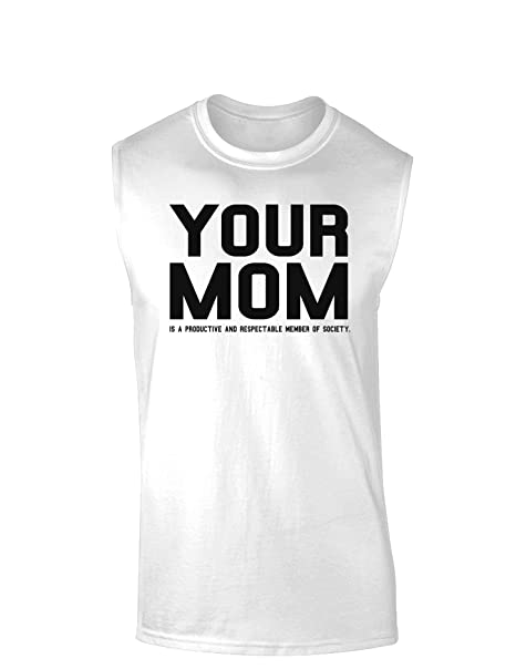 f1ee487a TooLoud Your Mom is Respectable Muscle Shirt at Amazon Men's Clothing store: