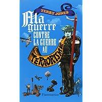 Ma guerre contre la guerre au terrorisme