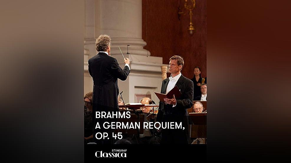 Brahms - A German Requiem, Op. 45