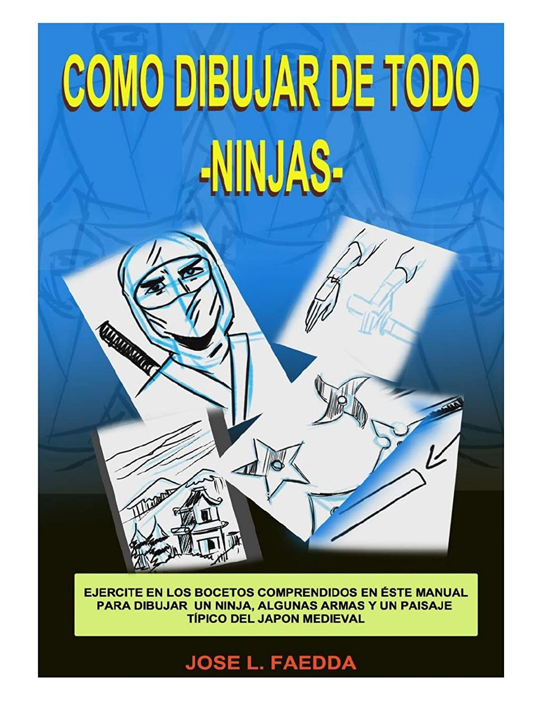 Como dibujar de todo-ninjas-: dibujo eBook: jose faedda ...