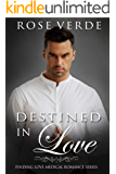 Destined in Love (Finding Love Medical Romance Series Book 3)