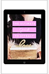 The Ultimate Guide To Attract Love: Attract love effortlessly with the Law of Attraction Kindle Edition