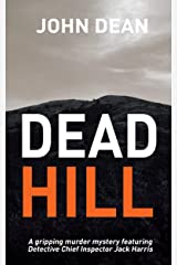 DEAD HILL: a gripping murder mystery featuring Detective Chief Inspector Jack Harris Kindle Edition