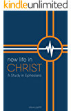New Life in Christ: A Study in Ephesians (Lifetouch Series )
