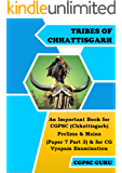 TRIBES OF CHHATTISGARH: An Important  Book for CGPSC (Chhattisgarh) Prelims & Mains (Paper 7 Part 3) & for CG Vyapam Examination (IN HINDI) (CGPSC SERIES 1) (Hindi Edition)