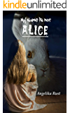 My Name is not Alice (Resident Witch Book 1)