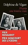 D'après une histoire vraie - Prix Renaudot et Prix Goncourt des Lycéens 2015