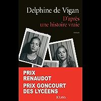 D'après une histoire vraie (Littérature française) (French Edition)