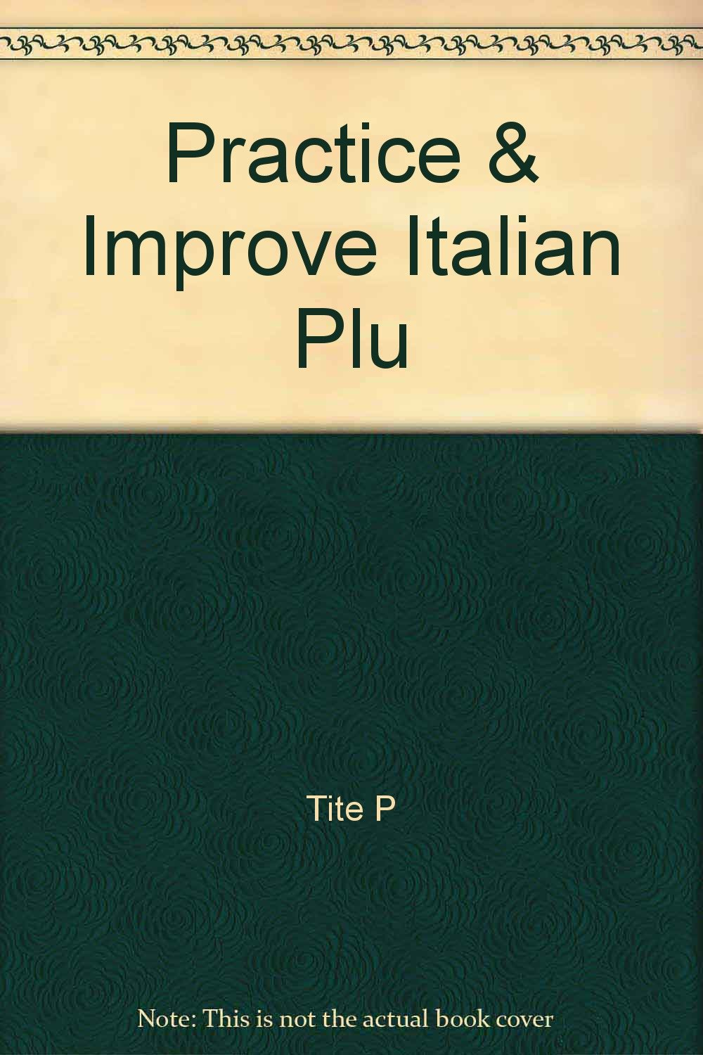 practice-improve-your-italian-plus-a-complete-listening-program-your-next-step-in-mastering-conversational-italian