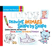 Drawing Animals Shape by Shape: Create Cartoon Animals with Circles, Squares, Rectangles & Triangles