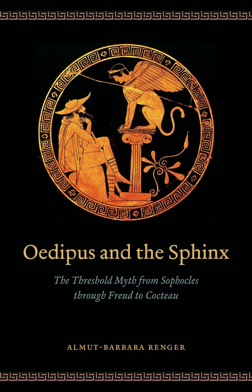 Download Oedipus and the Sphinx: The Threshold Myth from Sophocles through Freud to Cocteau pdf epub