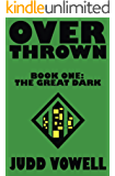 Overthrown: The Great Dark (Overthrown Trilogy Book 1)