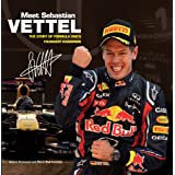 Meet Sebastian Vettel: The Story of Formula One's Youngest Champion